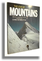 THE LOVE OF MOUNTAINS - Poole, Michael Crawford * Bonington, Chris [foreword]