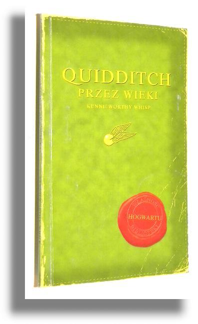 Quidditch Przez Wieki Whisp Kennilworthy Pozostale Antykwariat
