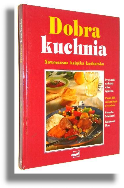 Dobra Kuchnia Nowoczesna Ksiazka Kucharska Schinharl Cornelia