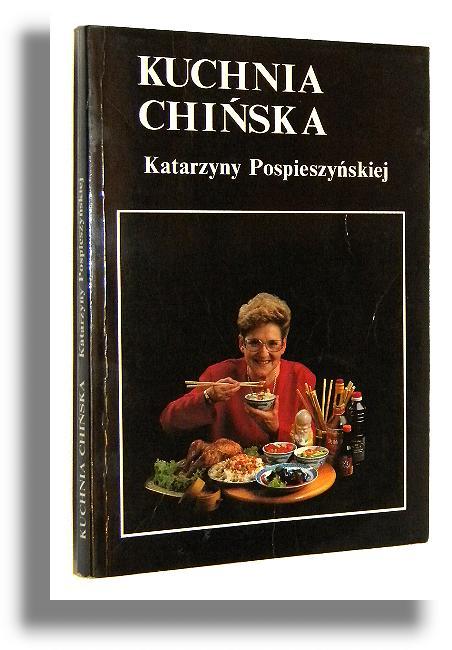 Kuchnia Chińska Pospieszyńska Katarzyna Kuchnie świata