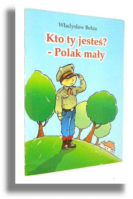 Kto Ty Jesteś Polak Mały Bełza Władysław Wiersze Dla