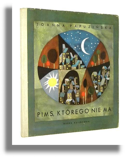 Pims Którego Nie Ma Wiersze Dla Dzieci Papuzińska