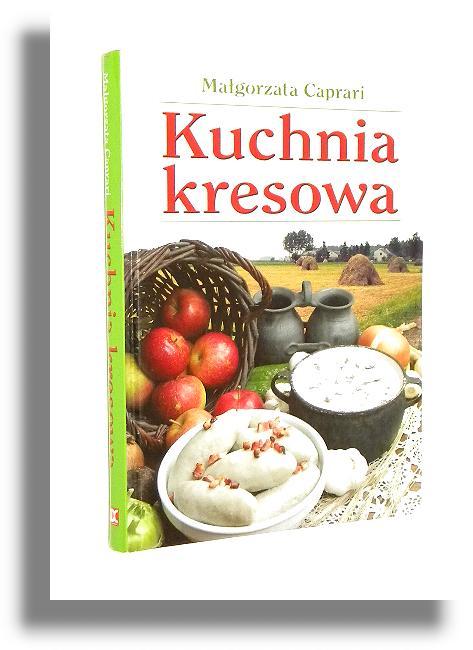 Kuchnia Kresowa Caprari Małgorzata Kuchnia Polska