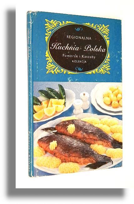 Regionalna Kuchnia Polska Pomorze I Kaszuby Orłowska