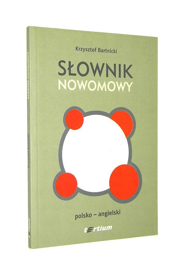 Slownik Nowomowy Polsko Angielski Bartnicki Krzysztof Angielskie