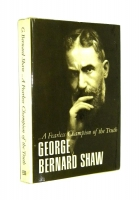 ...A FEARLESS CHAMPION OF THE TRUTH: Selections from Shaw - Shaw, George Bernard