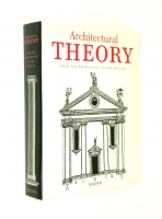 ARCHITECTURAL THEORY: From the Renaissance to the Present. 89 Essays on 117 Treatises - Taschen