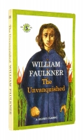 THE UNVANQUISHED - Faulkner, William