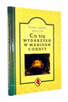 CO SIĘ WYDARZYŁO W MADISON COUNTY - Waller, Robert James